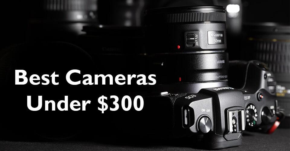 best cameras under 300 dollars